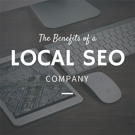 The Benefits of Using a Local SEO Company