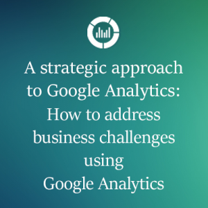 Google Analytics for Business Strategy