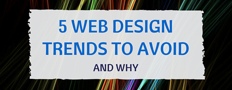 5 Web Design Trends to Avoid