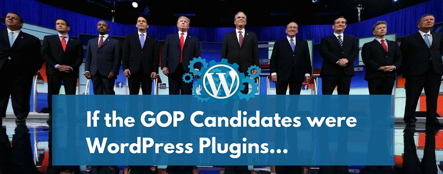 Which WordPress Plugin would the Republican Candidates be?