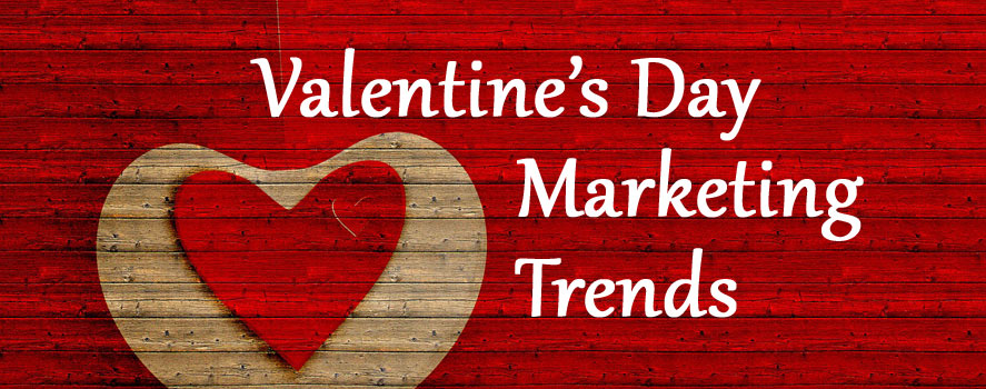 Valentines Day Marketing Trends