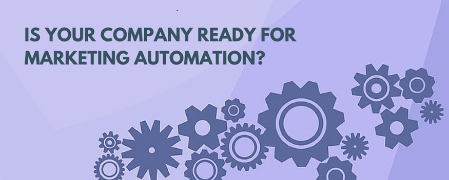 Is Your Company Ready For Marketing Automation