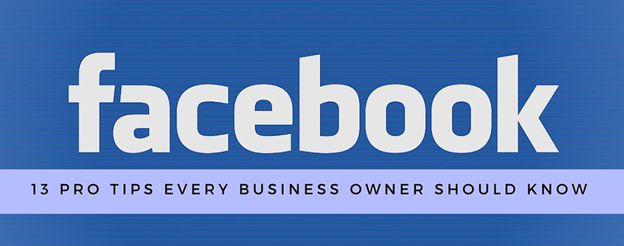 Facebook Pro Tips for Business Owners