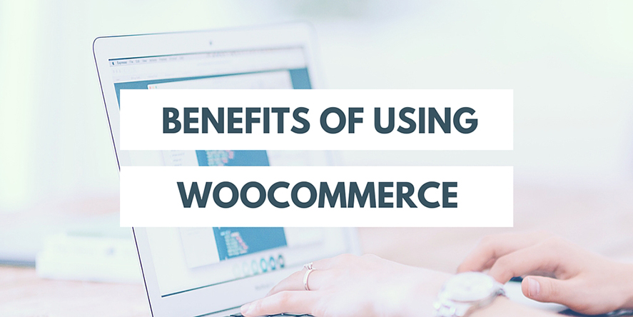 Benefits of WooCommerce