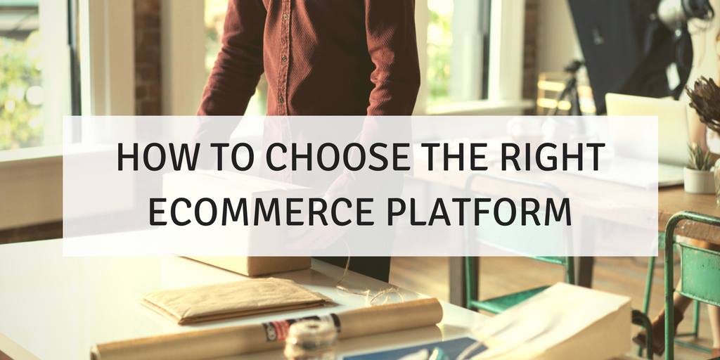 choose-the-right-ecommerce-platform