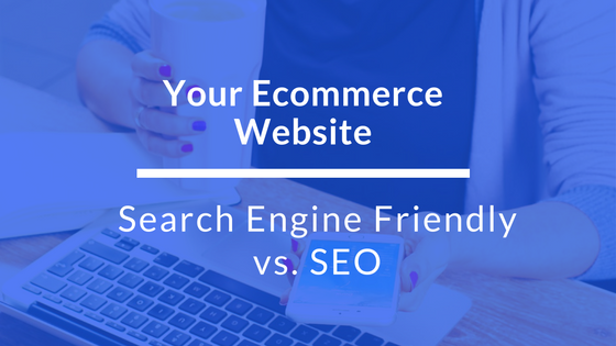 ecommerce-search-engine-friendly-vs-seo