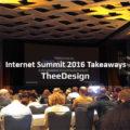 Takeaways from Internet Summit 2016 Raleigh – TheeDesign