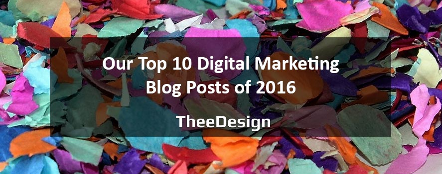 Top 10 Digital Marketing Blog Posts 2016 by TheeDesign