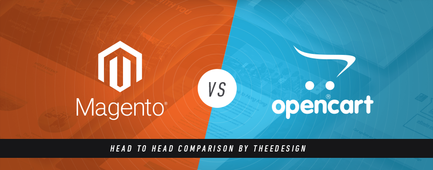 Magento Vs. OpenCart by TheeDesign - Ecommerce Website Development and Marketing