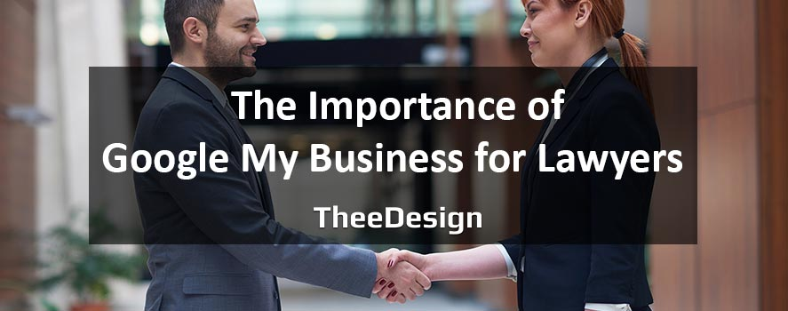 Importance of Google My Business for Lawyers - TheeDesign
