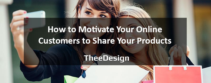 Motivate Online Customer to Promote Products - Ecommerce by TheeDesign
