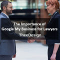 Importance of Google My Business for Lawyers – TheeDesign