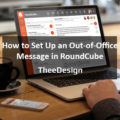 How to Set Up an Out of Office Message in RoundCube – TheeDesign