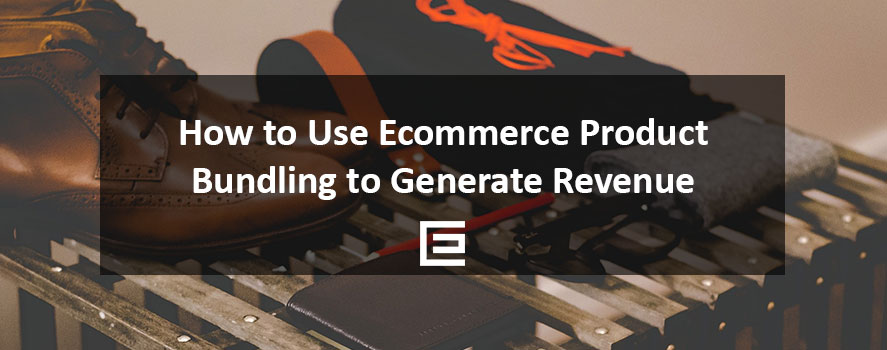 How to Use Ecommerce Product Bundling - TheeDesign Ecommerce Marketing