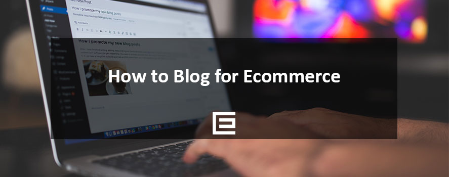 How to Blog for Ecommerce by Ryan Harris of TheeDesign in Raleigh, NC