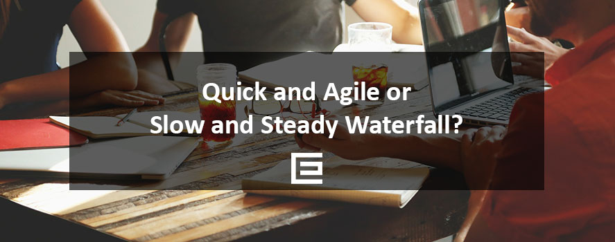 Quick and Agile or Slow and Steady Waterfall - TheeDesign - Web Design in Raleigh