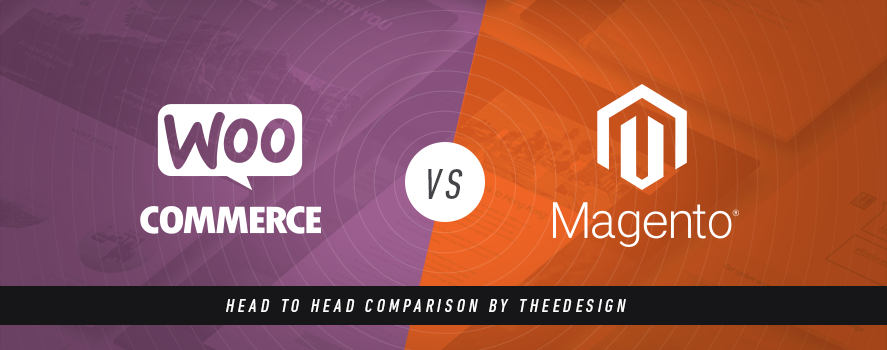WooCommerce Vs. Magento by TheeDesign - Ecommerce Website Development and Marketing