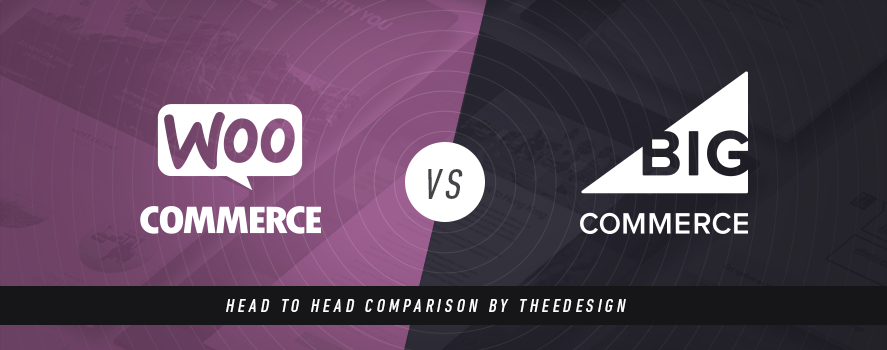 WooCommerce vs. BigCommerce - TheeDesign Ecommerce Website Development and Marketing