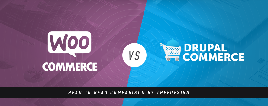 WooCommerce vs. Drupal Commerce by TheeDesign - Ecommerce Website Development and Marketing