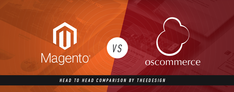 Magento Vs. OsCommerce by TheeDesign - Ecommerce Website Development and Marketing