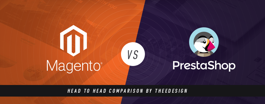 Magento Vs. PrestaShop by TheeDesign - Ecommerce Website Development and Marketing