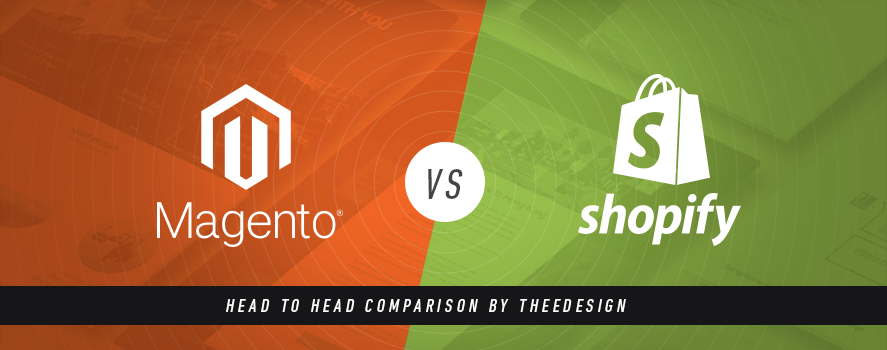 Magento Vs. Shopify by TheeDesign - Ecommerce Website Development and Marketing