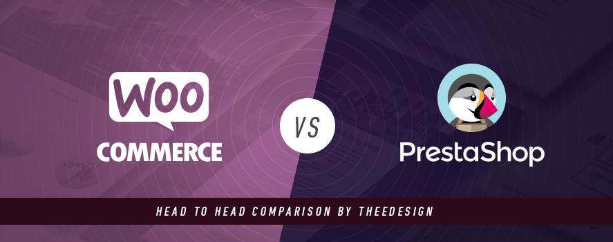 WooCommerce vs. PrestaShop by TheeDesign - Ecommerce Website Development and Marketing