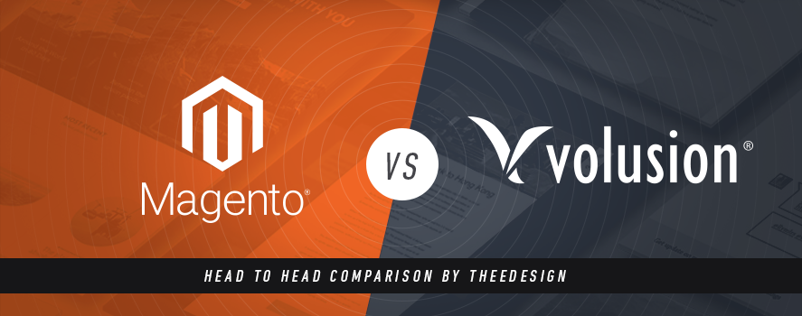 Magento Vs. Volusion by TheeDesign - Ecommerce Website Development and Marketing