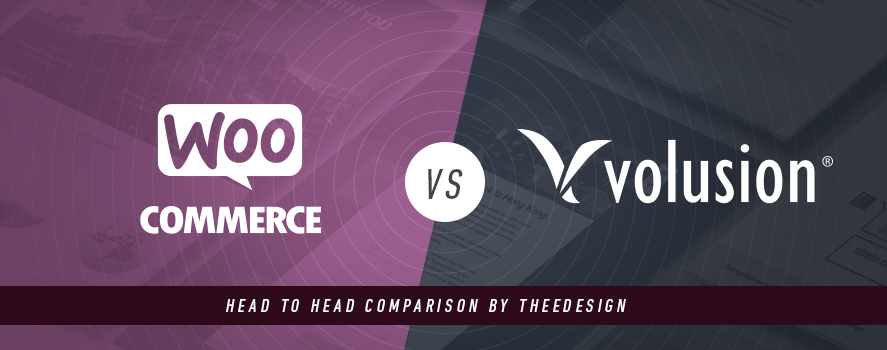 WooCommerce vs. Volusion by TheeDesign - Ecommerce Website Development and Marketing