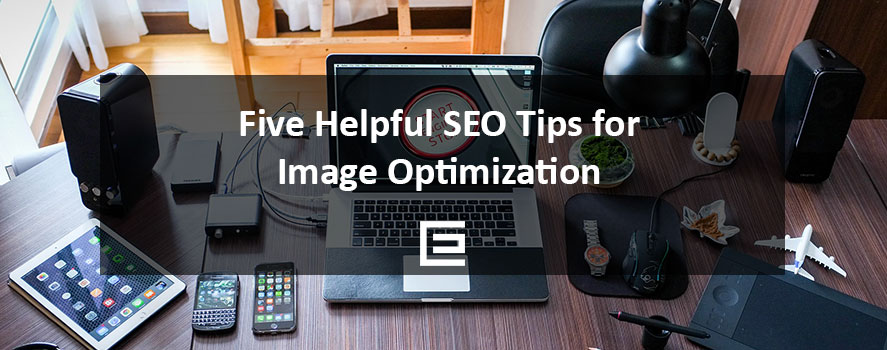 Five Helpful SEO Tips for Image Optimization - TheeDesign SEO Agency
