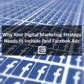 Why your Digital Marketing Strategy Needs to Include Paid Facebook Ads – TheeDesign