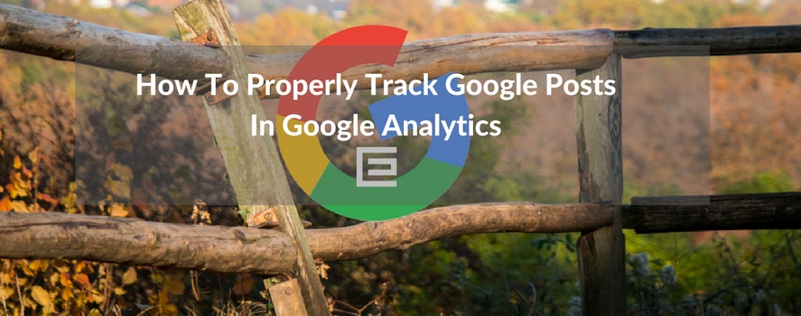 How To Track Google Posts in Google Analytics