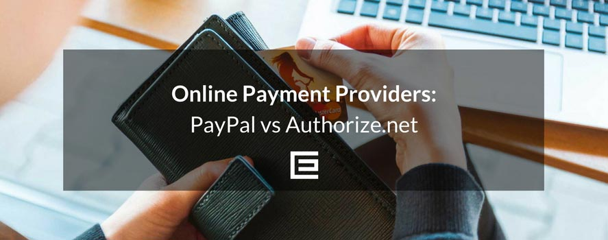 Online payment providers paypal vs authorize theedesign reheart Gallery