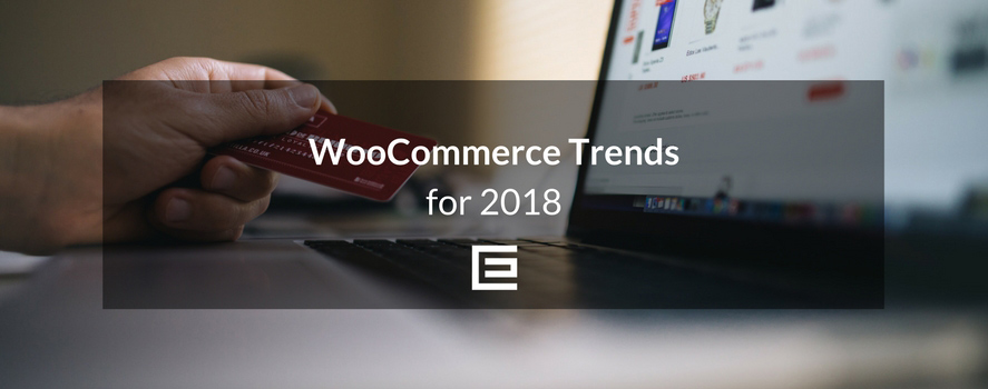 2018-woocommerce-trends